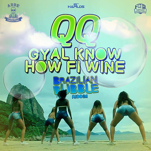 Gyal Know How Fi Wine - Single by QQ