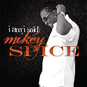 I Am I Said by Mikey Spice