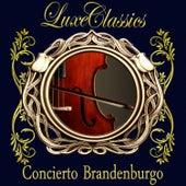 Luxe Classics. Concierto Brandenburgo by Orquesta Lírica de Barcelona