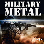 Military Metal: Badass Heavy Metal Songs That Will Awaken a Soldier's Inner Warrior and Make Them Feel Invincible. Featuring Songs by Baphomet, Exhumed, Mystic Prophecy, Metalium, And Many More! von Various Artists
