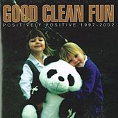Positively Positive by Good Clean Fun