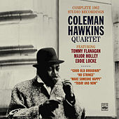 Coleman Hawkins Quartet. Complete 1962 Studio Recordings. Good Old Broadway + No Strings + Make Someone Happy + Today and Now by Coleman Hawkins