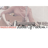 Razzle Dazzle: Ladies of Rock, Vol. 1 von Various Artists