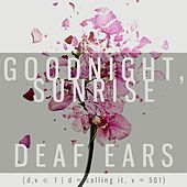 D/V 1: Deaf Ears by Goodnight Sunrise