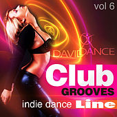 Club Grooves - Indie Dance Line, Vol. 6 by Various Artists