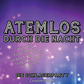 Atemlos durch die Nacht - Die Schlagerparty by Various Artists