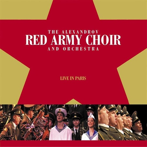The Red Army Choir: Live In Paris by Red Army Choir