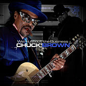 We're About The Business by Chuck Brown