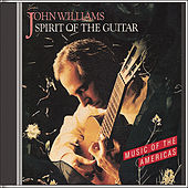 Spirit of the Guitar by John Williams