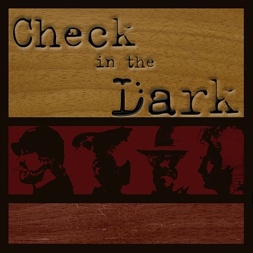 Check in the Dark by Check in the Dark