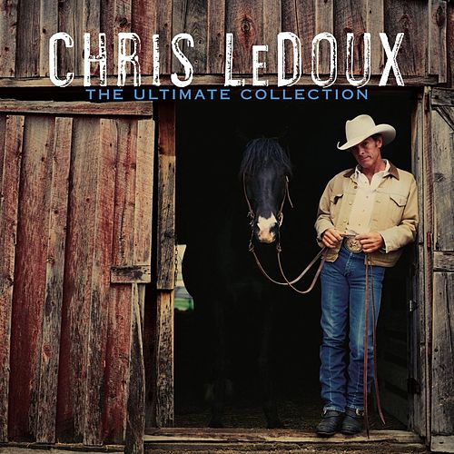 The Ultimate Collection by Chris LeDoux