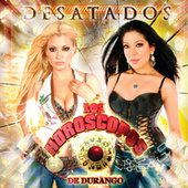 Desatados by Los Horoscopos De Durango
