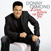 Love Songs Of The '70s by Donny Osmond