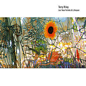 Les Yeux Fermés / Lifespan by Terry Riley