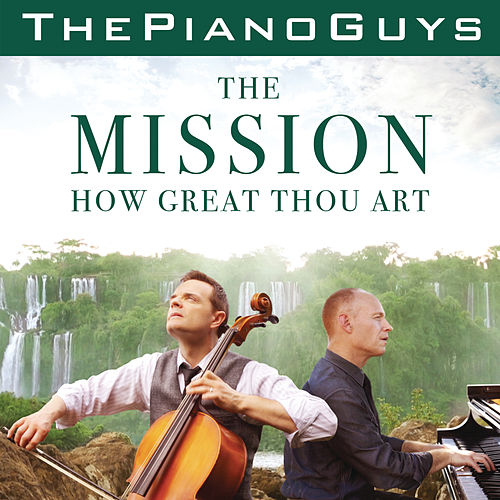 The Mission / How Great Thou Art by The Piano Guys