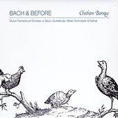 Bach & Before: Stylus Fantasticus Sonatas of Bach, Buxtehude, Biber, Schmelzer and Bertali by Chatham Baroque