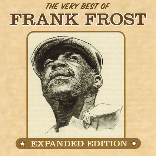 The Very Best of Frank Frost: Expanded Edition by Frank Frost