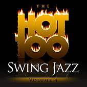 The Hot 100 - Swing Jazz, Vol. 4 by Various Artists