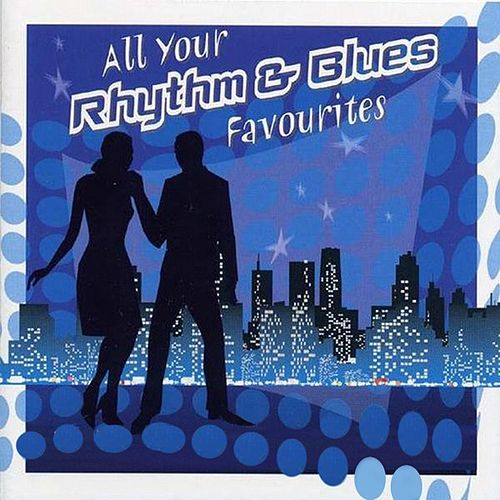 All Your Rhythm & Blues Favourites by Various Artists