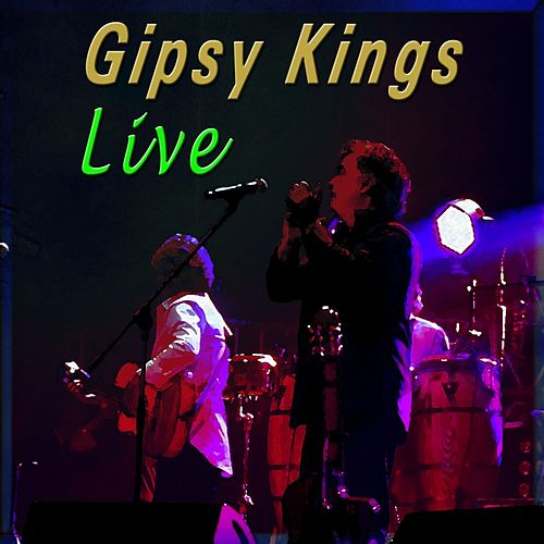 Gipsy Kings (Live) by Gipsy Kings