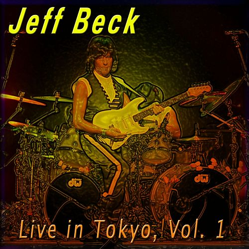 Live in Tokyo, Vol. 1 by Jeff Beck