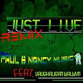Just Live (Remix) [feat. Vaughaligan Walwyn] by Larry Willis