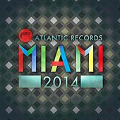 Atlantic Records Miami 2014 by Various Artists
