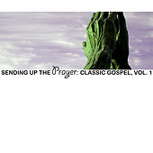 Sending up the Prayer: Classic Gospel, Vol. 1 von Various Artists