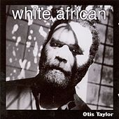 White African by Otis Taylor