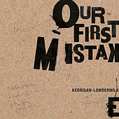 Our First Mistake von Various Artists
