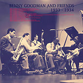 Benny Goodman and Friends: 1933 - 1934 by Various Artists