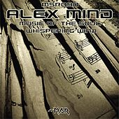 Music of the Soul/Whispering Wind by Alex Mind