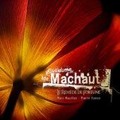 Guillaume de Machaut: Le remède de fortune by Various Artists