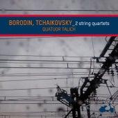 Borodin & Tchaikovsky: String Quartets by Talich Quartet