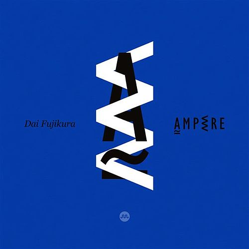 Dai Fujikura: Ampere by Various Artists