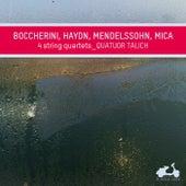 Boccherini, Haydn, Mendelssohn, Mica: 4 String Quartets by Talich Quartet