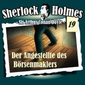 Die Originale - Fall 19: Der Angestellte des Börsenmaklers by Sherlock Holmes