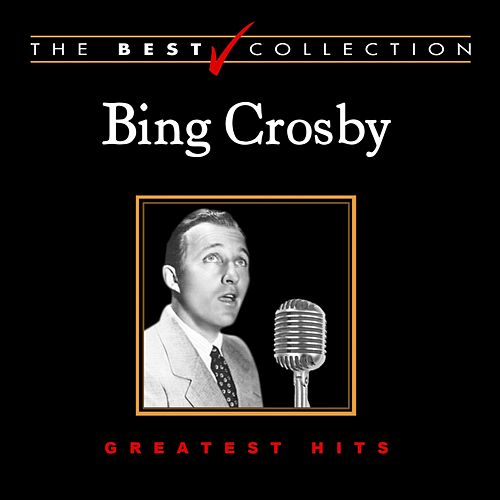 Greatest Hits by Bing Crosby