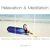 Relaxation & Meditation, Vol. 3 by Various Artists