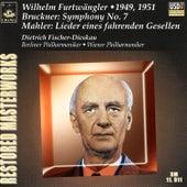Bruckner: Symphony No. 7 - Mahler: Lieder Eines Fahrenden Gesellen by Wilhelm Furtwängler