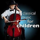 Classical Music for Children (Study Smart Concentration Focus & Play) by Various Artists