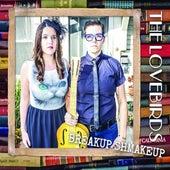Breakup Shmakeup by Lovebirds