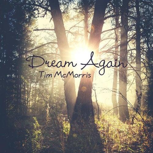 Dream Again by Tim McMorris