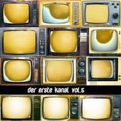 Der erste Kanal, Vol. 5 by Various Artists