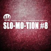 Slo-Mo-Tion #8 - A New Chapter of Deep Electronic House Music by Various Artists