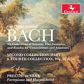 C.P.E. Bach: 6 Collections of Sonatas, Free Fantasias and Rondos for Connoisseurs and Amateurs by Preethi de Silva