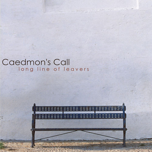 Long Line Of Leavers by Caedmon's Call