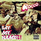 Say My Name! by rocco