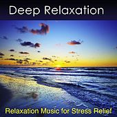 Deep Relaxation - Relaxation Music for Stress Relief and Health by Harry Henshaw
