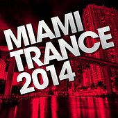 Miami Trance 2014 - EP by Various Artists